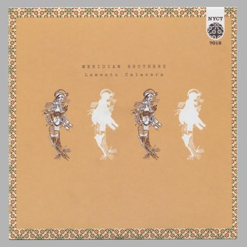 Meridian Brothers - Lamento Calavera
