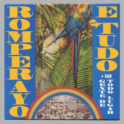 Romperayo e DJ Tudo + Sua Gente de Todo Lugar - Rhythmic Emancipation