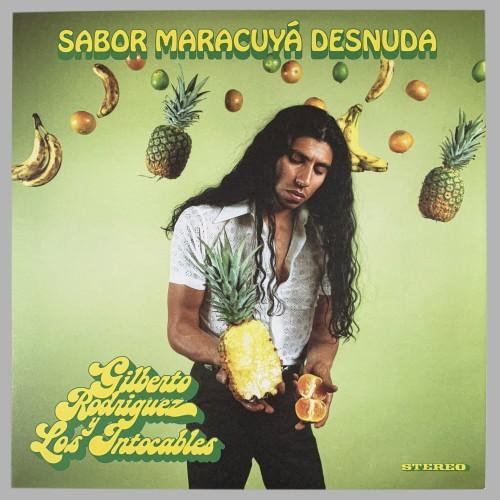 Gilberto Rodriguez y Los Intocables - Sabor Maracuyá Desnuda