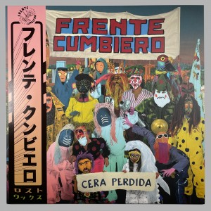 Frente Cumbiero - Cera Perdida (Japan)